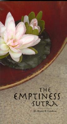 The Emptiness Sutra  by  Daniel R. Condron
