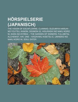 H Rspielserie (Japanisch): The Vision of Escaflowne, Clannad, Suzumiya Haruhi No y Utsu, Kanon, Digimon 02, Higurashi No Naku Koro Ni  by  Source Wikipedia