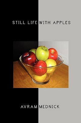 Still Life with Apples  by  Avram Mednick