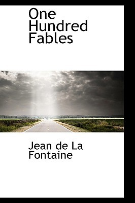 One Hundred Fables Jean de La Fontaine