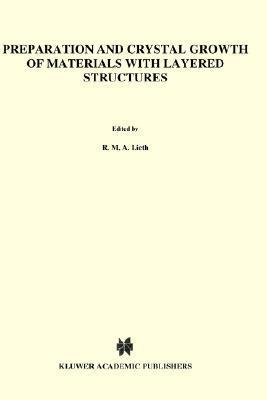 Preparation and Crystal Growth of Materials with Layered Structures  by  R.M.A. Lieth