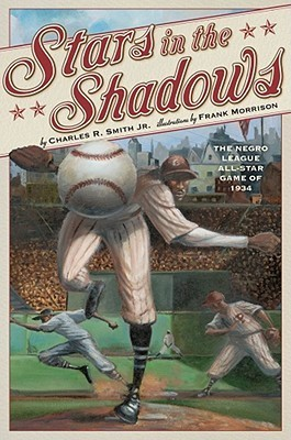 Stars in the Shadows: The Negro League All-Star Game of 1934  by  Charles R. Smith Jr.