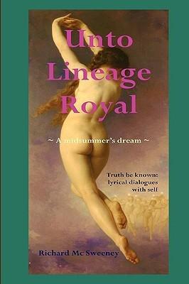 Unto Lineage Royal  by  Richard Mc Sweeney
