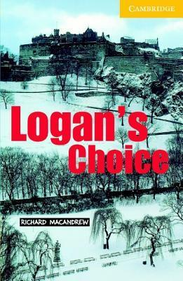 Logans Choice [With CD] Richard MacAndrew