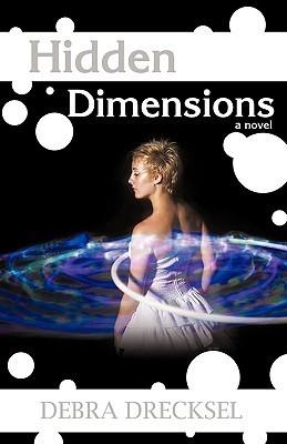 Hidden Dimensions Debra Drecksel