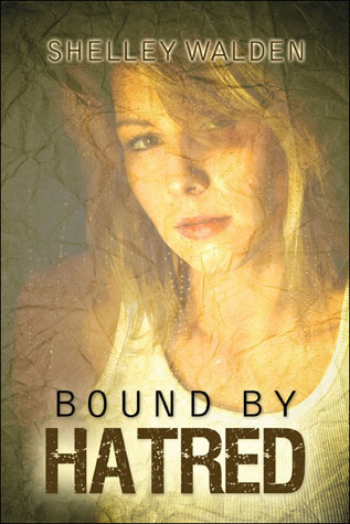 Bound  by  Hatred by Shelley Walden