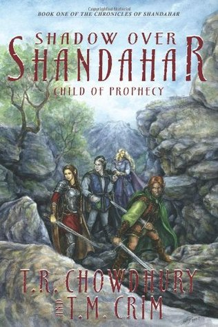Shadow Over Shandahar: Child of Prophecy T.R. Chowdhury