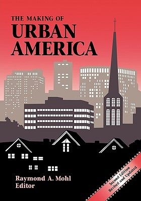 The New City: Urban America in the Industrial Age, 1860-1920  by  Raymond A. Mohl