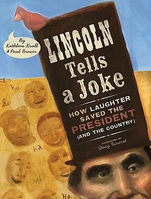 Lincoln Tells a Joke: How Laughter Saved the President Kathleen Krull
