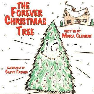The Forever Christmas Tree Maria Clement