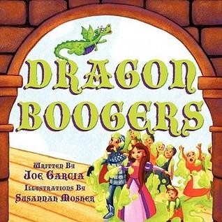 Dragon Boogers  by  Joe Garcia III