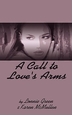A Call to Loves Arms Lonnie Green