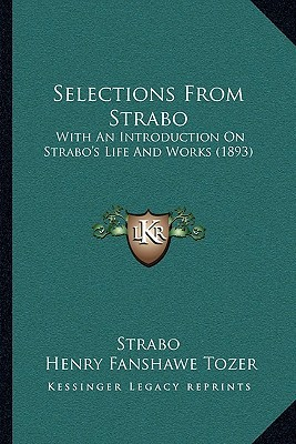 Selections From Strabo: With An Introduction On Strabos Life And Works (1893) Strabo