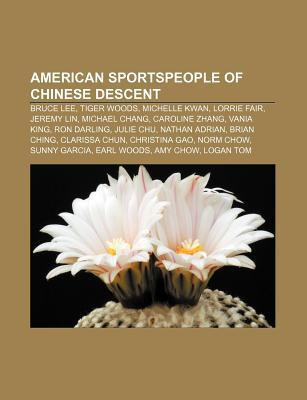 American Sportspeople of Chinese Descent: Bruce Lee, Tiger Woods, Michelle Kwan, Lorrie Fair, Jeremy Lin, Michael Chang, Caroline Zhang  by  Source Wikipedia