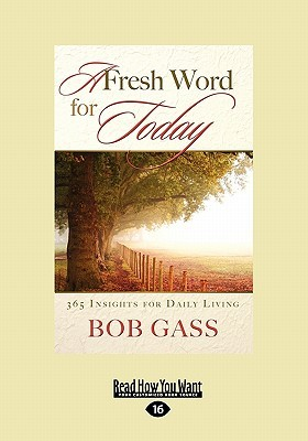 A Fresh Word for Today: 365 Insights for Daily Living Bob Gass