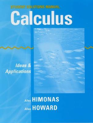 Calculus, Student Solutions Manual: Ideas and Applications  by  Alex Himonas