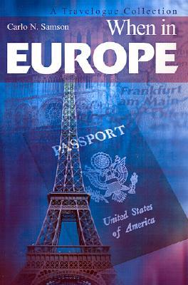 When in Europe: A Travelogue Collection Carlo N. Samson