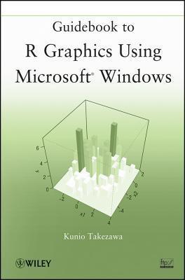 Guidebook to R Graphics Using Microsoft Windows  by  Kunio Takezawa