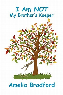 I Am Not My Brothers Keeper  by  Amelia Bradford