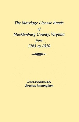 Marriages of Mecklenburg County [Virginia] from 1765 to 1810  by  Nottingham