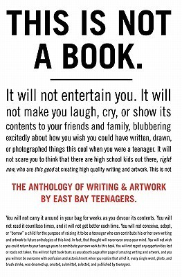 The Anthology of Writing and Artwork  by  East Bay Teenagers by East Bay Teenagers