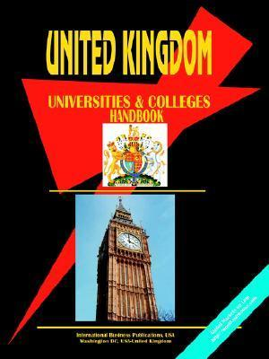 United Kingdom Universities and Colleges Directory  by  USA International Business Publications