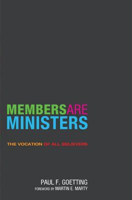 Members Are Ministers  by  Paul F. Goetting