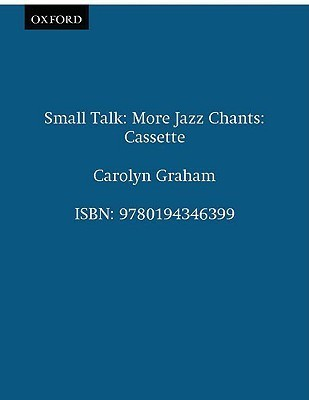 Small Talk: More Jazz Chants(r) More Jazz Chants: Chants Cassette Carolyn Graham