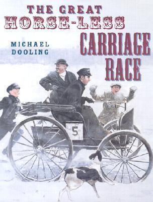 The Great Horse-Less Carriage Race Michael Dooling