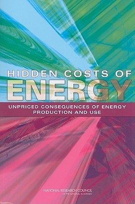 Hidden Costs of Energy: Unpriced Consequences of Energy Production and Use  by  National Research Council