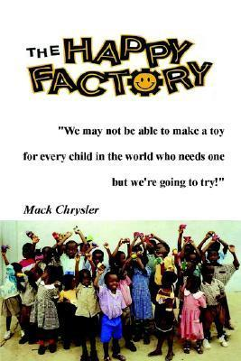 The Happy Factory  by  Mack Chrysler