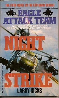 Night Strike (Eagle Attack Team, No 5)  by  Larry Hicks