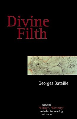 Divine Filth  by  Georges Bataille