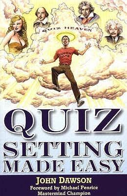 Quiz Setting Made Easy John Dawson