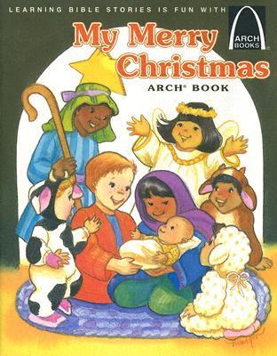 My Merry Christmas Arch Book (Arch Book)  by  Teresa Olive