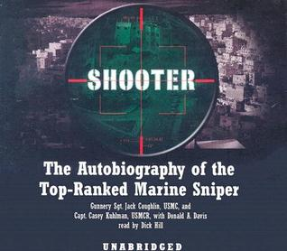 Shooter: The Autobiography of the Top-Ranked Marine Sniper  by  Casey Kuhlman