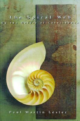 The Spiral Web on the Nature of Coincidence  by  Paul Martin Lester
