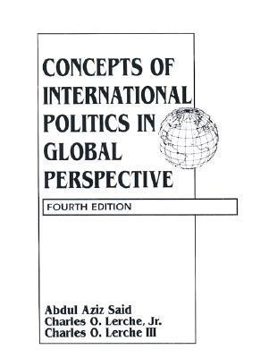 Concepts of International Politics in Global Perspective  by  Abdul Aziz Said