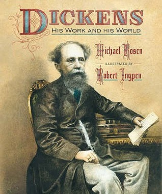 Dickens: His Work And His World Michael Rosen