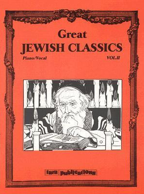 Great Jewish Classics, Volume II: Piano/Vocal  by  Tara Publications
