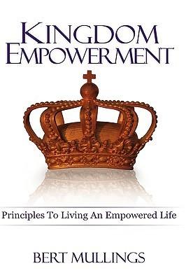 Kingdom Empowerment  by  Bert Mullings