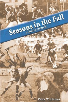 Seasons in the Fall Peter, W. Dumas