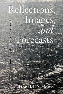 Reflections, Images, and Forecasts Donald D. Hook