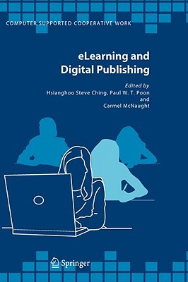 Elearning and Digital Publishing  by  Hsianghoo Steve Ching