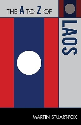 The A to Z of Laos  by  Martin Stuart-Fox