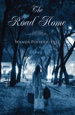 The Road Home  by  Wanda Pothier-Hill