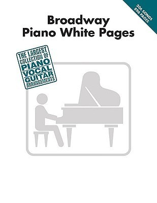 Broadway Piano White Pages  by  Hal Leonard Publishing Company