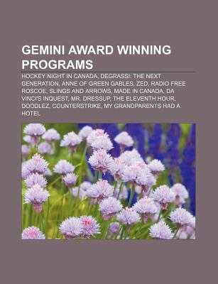 Gemini Award Winning Programs: Hockey Night in Canada, Degrassi: The Next Generation, Anne of Green Gables, Zed, Radio Free Roscoe Source Wikipedia