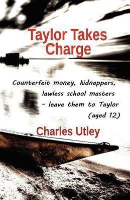 Taylor Takes Charge: A Portland Court Adventure  by  Charles Utley