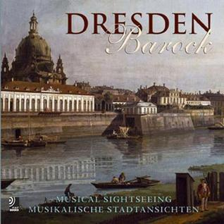Dresden Barock: Musical Sightseeing  by  Edel EarBOOKS